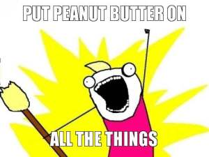 put-peanut-butter-on-all-the-things